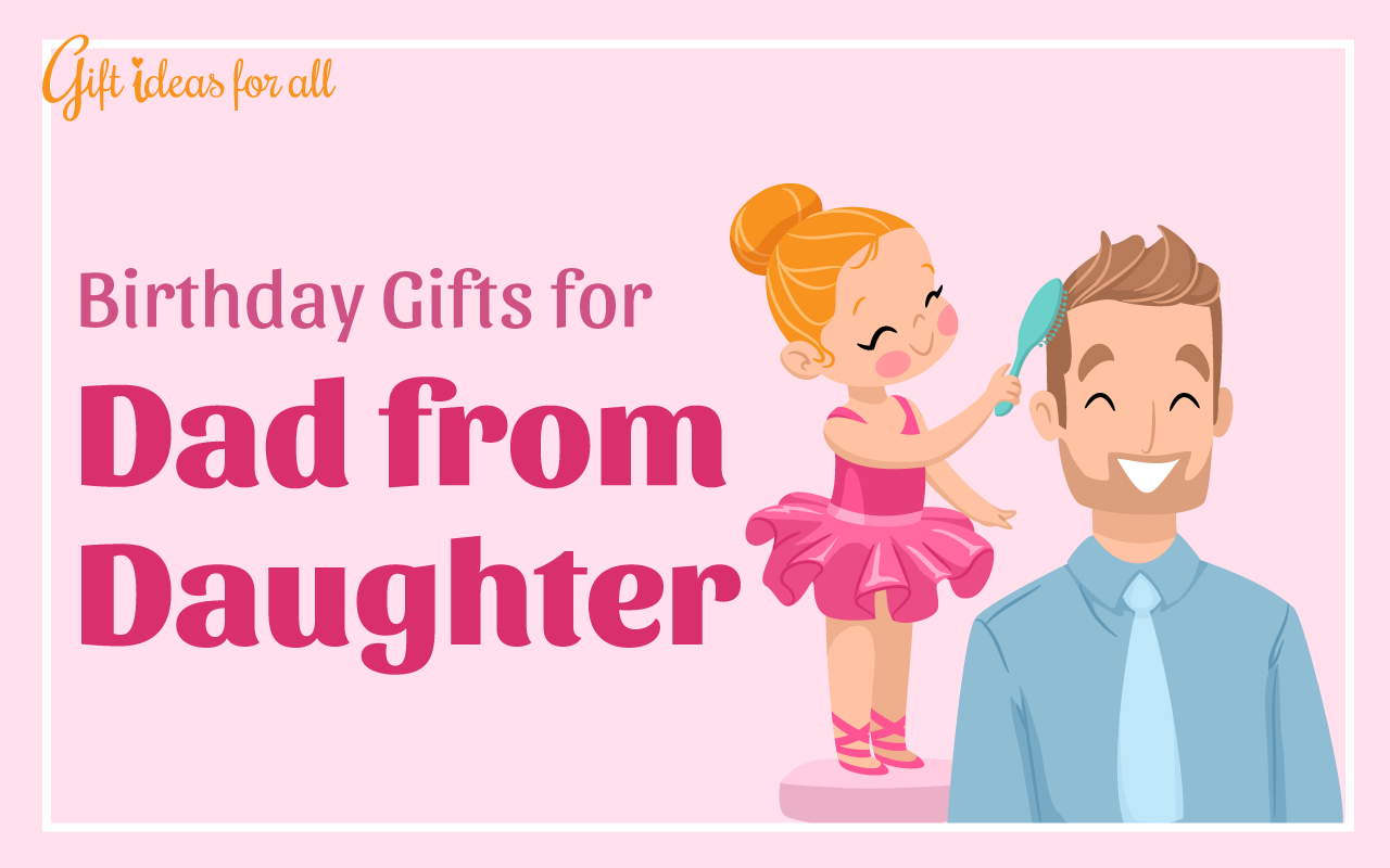 10 Practical Birthday Gifts For Dad From A Caring Daughter Gift