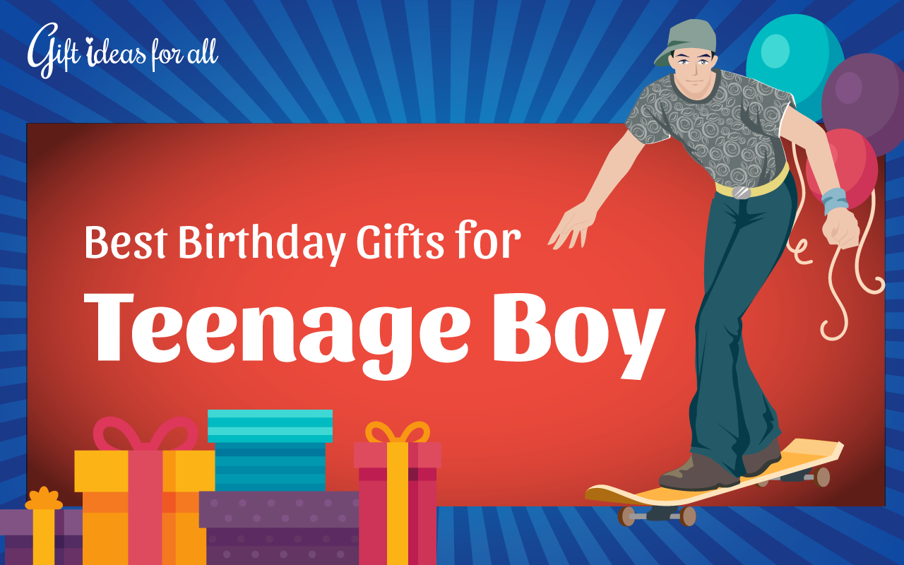 Which Makes It Somewhat Challenging To Choose The Birthday Gift For A Teenage Boy