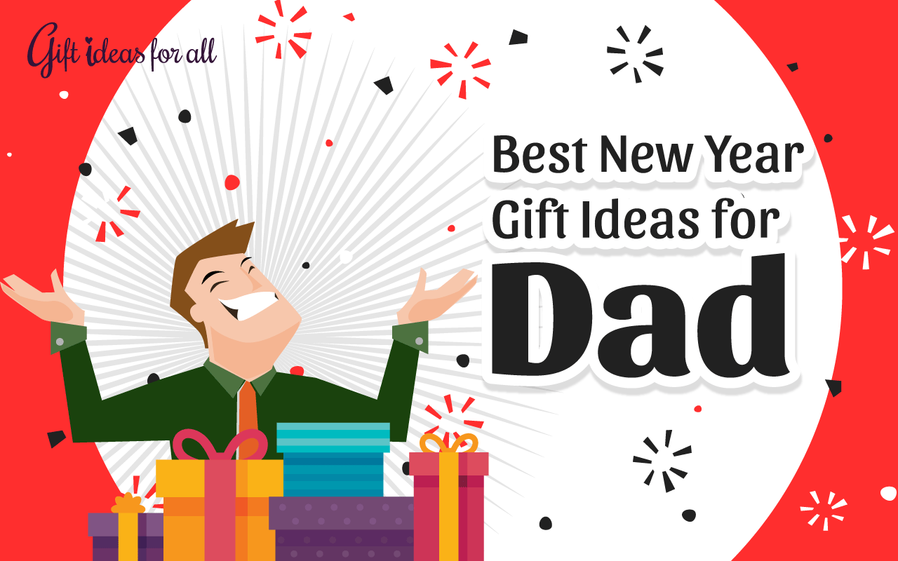 11 thoughtful new year gift ideas to treat your dad gift - Best new year gift ideas ...
