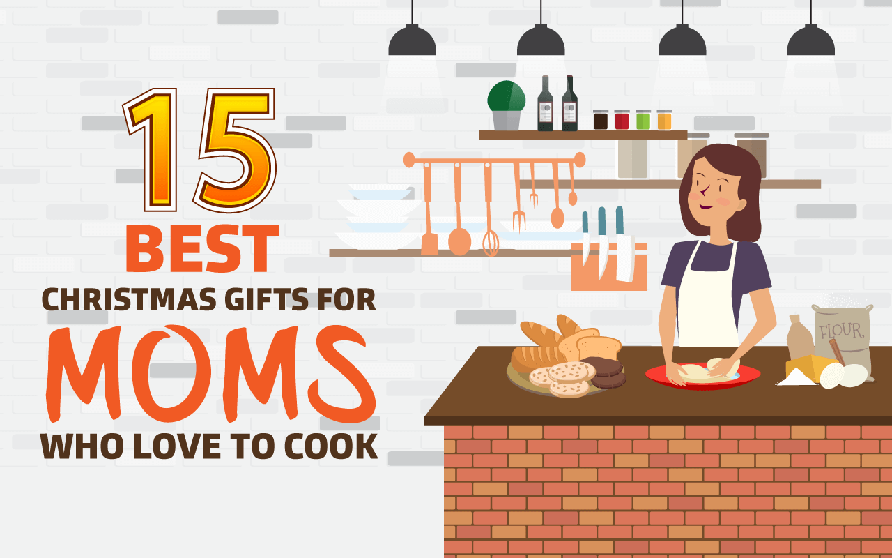 Christmas Is Fast Roaching And You Still Haven T Chosen A Gift For Your Mom What S Making It More Difficult She Cooking Enthusiast