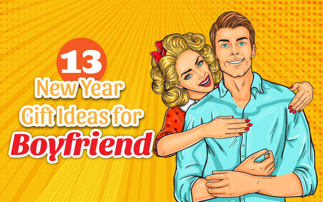 13 Heartwarming New Year Gift Ideas For Your Adorable Boyfriend Gifa Author At All