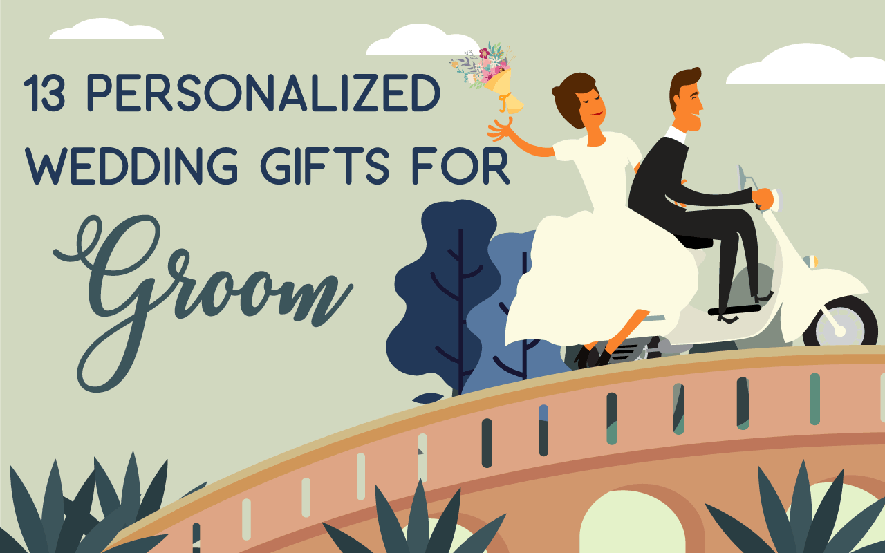 Unique Wedding Gift Ideas For Bride And Groom: Personalized Wedding Gifts For Groom